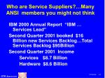 who are service suppliers many ansi members you might not think
