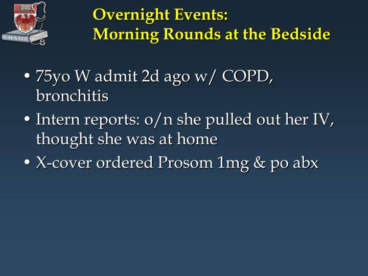 Overnight events morning rounds at the bedside