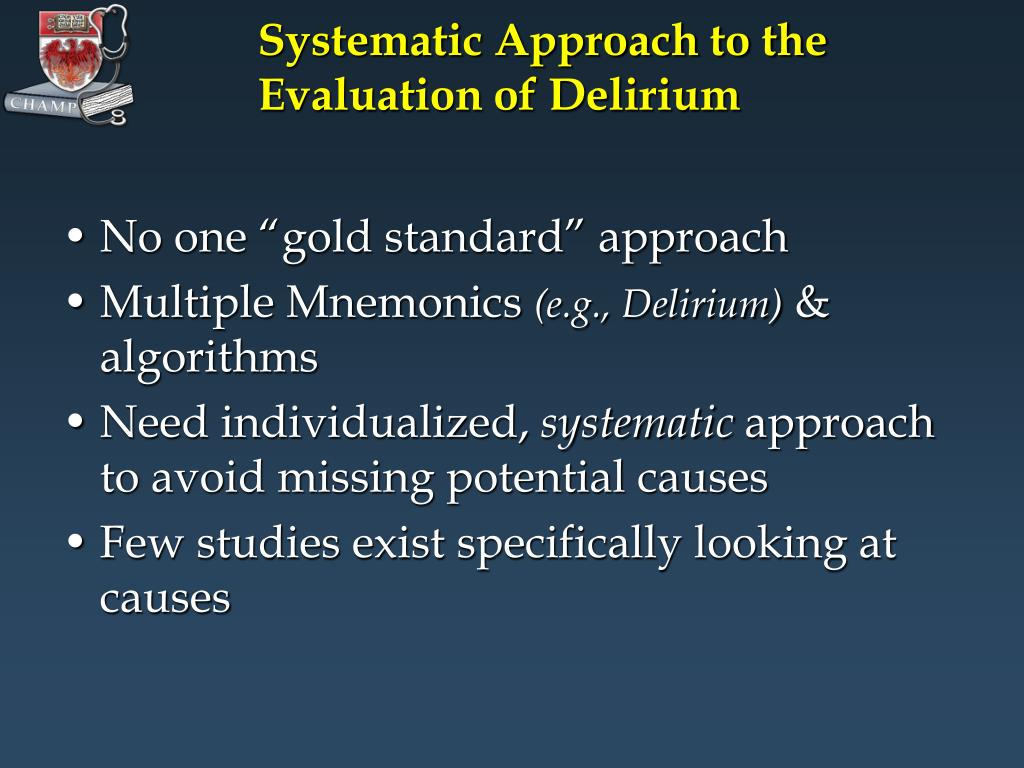 Systematic Approach to the 	Evaluation of Delirium