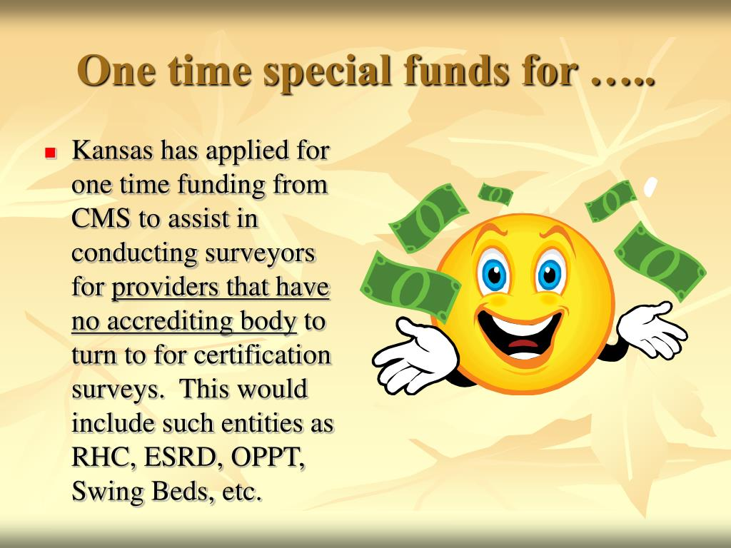 One time special funds for …..