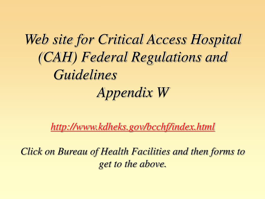 Web site for Critical Access Hospital (CAH) Federal Regulations and Guidelines