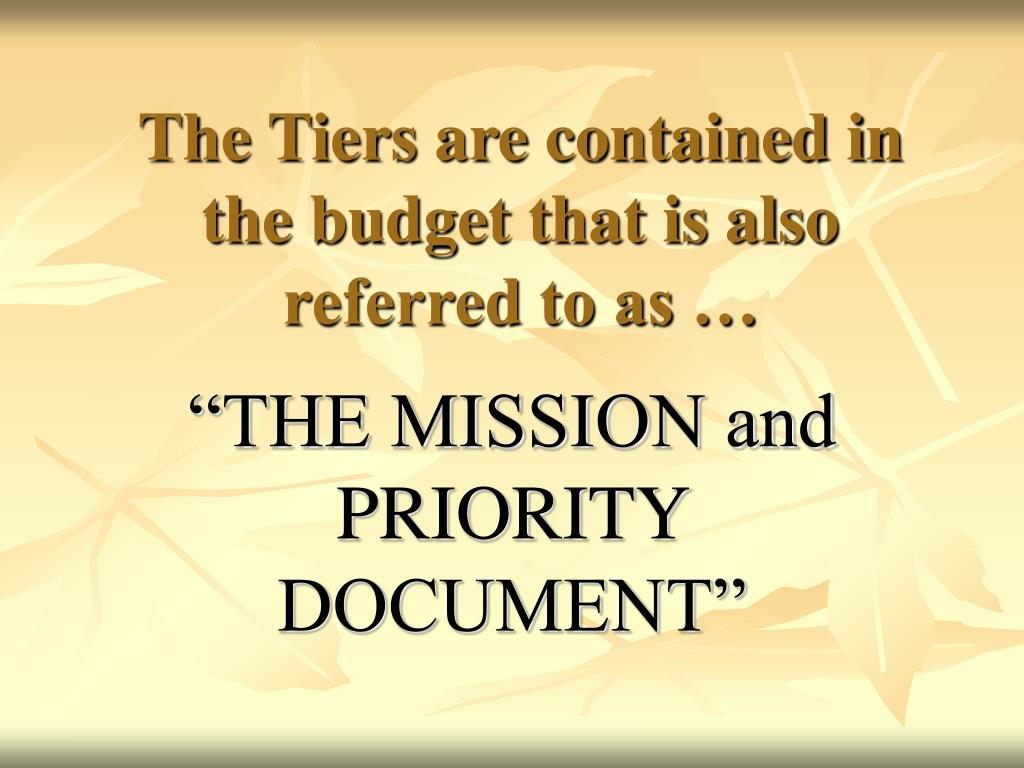 The Tiers are contained in the budget that is also referred to as …