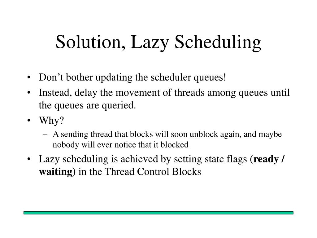 Solution, Lazy Scheduling