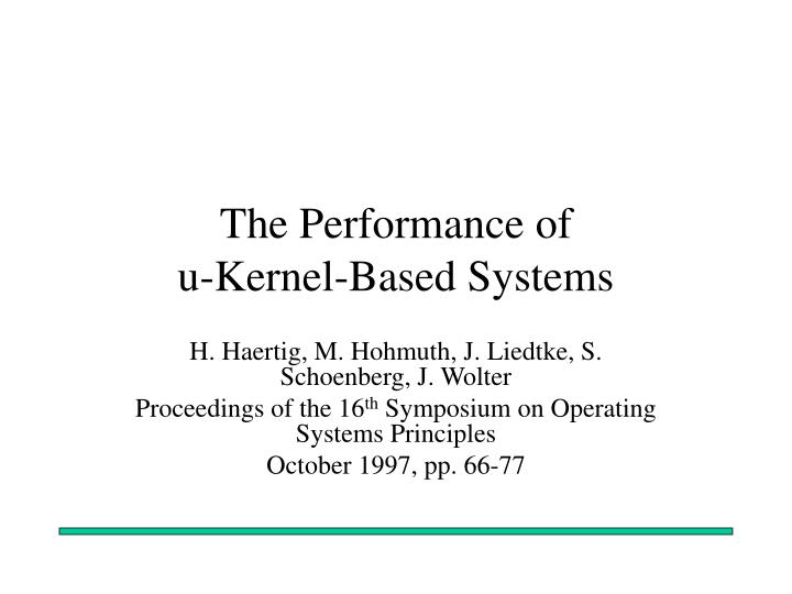 The performance of u kernel based systems