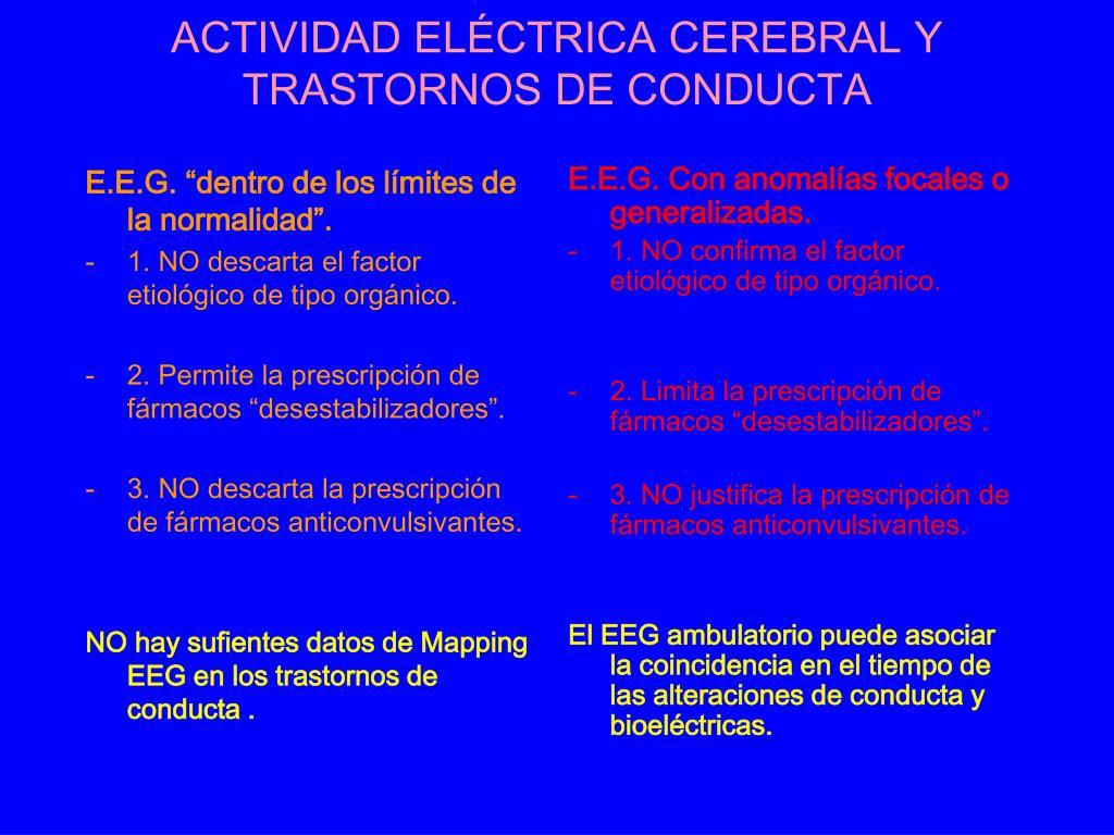 """E.E.G. """"dentro de los límites de la normalidad""""."""
