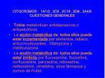 citocromos 1a1 2 2c9 2c19 2d6 3a4 5 cuestiones generales