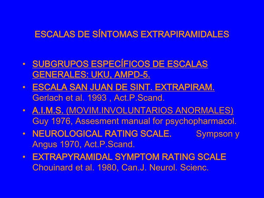 ESCALAS DE SÍNTOMAS EXTRAPIRAMIDALES