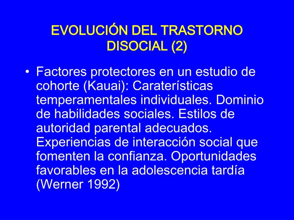 EVOLUCIÓN DEL TRASTORNO DISOCIAL (2)