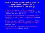 predictores temperamentales de respuesta terap utica dimensiones del tci de cloninger