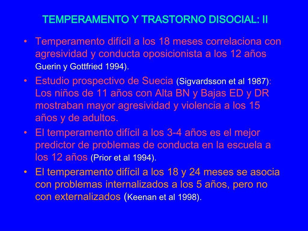 TEMPERAMENTO Y TRASTORNO DISOCIAL: II