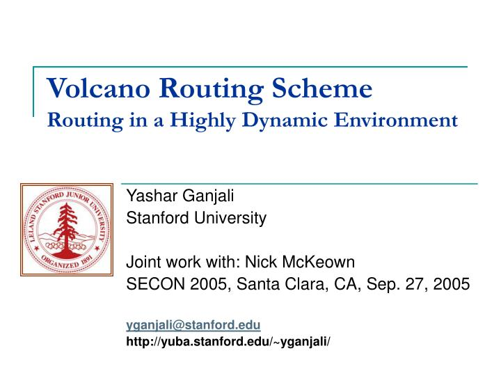 Volcano routing scheme routing in a highly dynamic environment l.jpg