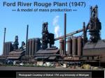 ford river rouge plant 1947 a model of mass production