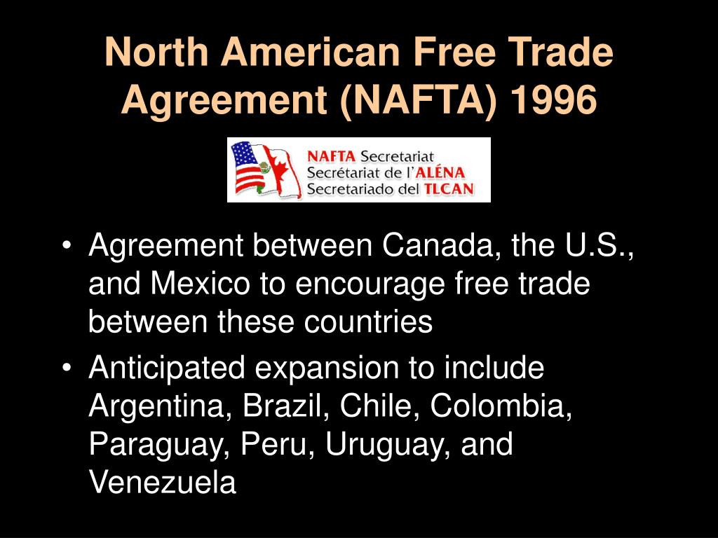 North American Free Trade Agreement (NAFTA) 1996
