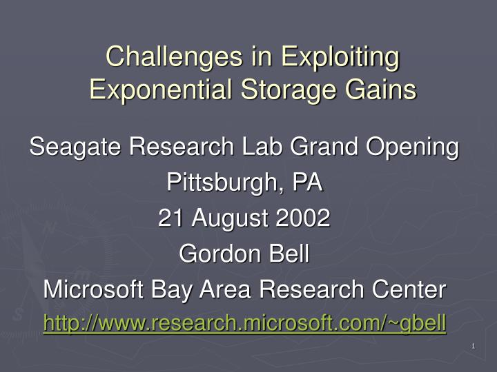Challenges in exploiting exponential storage gains l.jpg