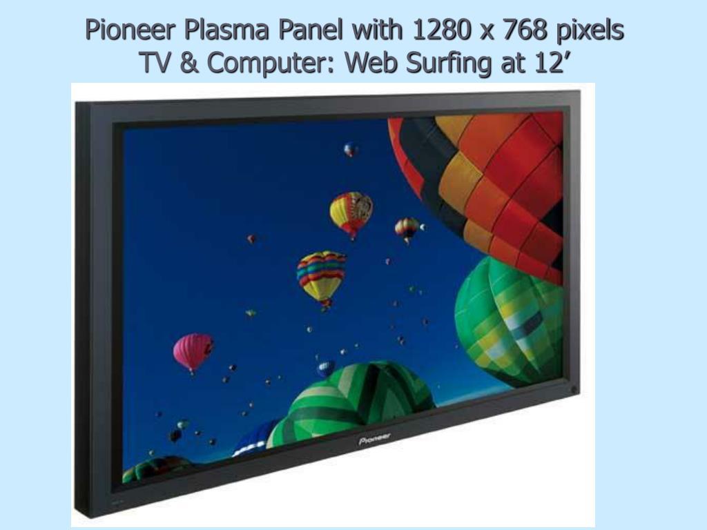 Pioneer Plasma Panel with 1280 x 768 pixels