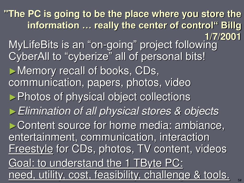 """The PC is going to be the place where you store the information … really the center of control"" Billg 1/7/2001"