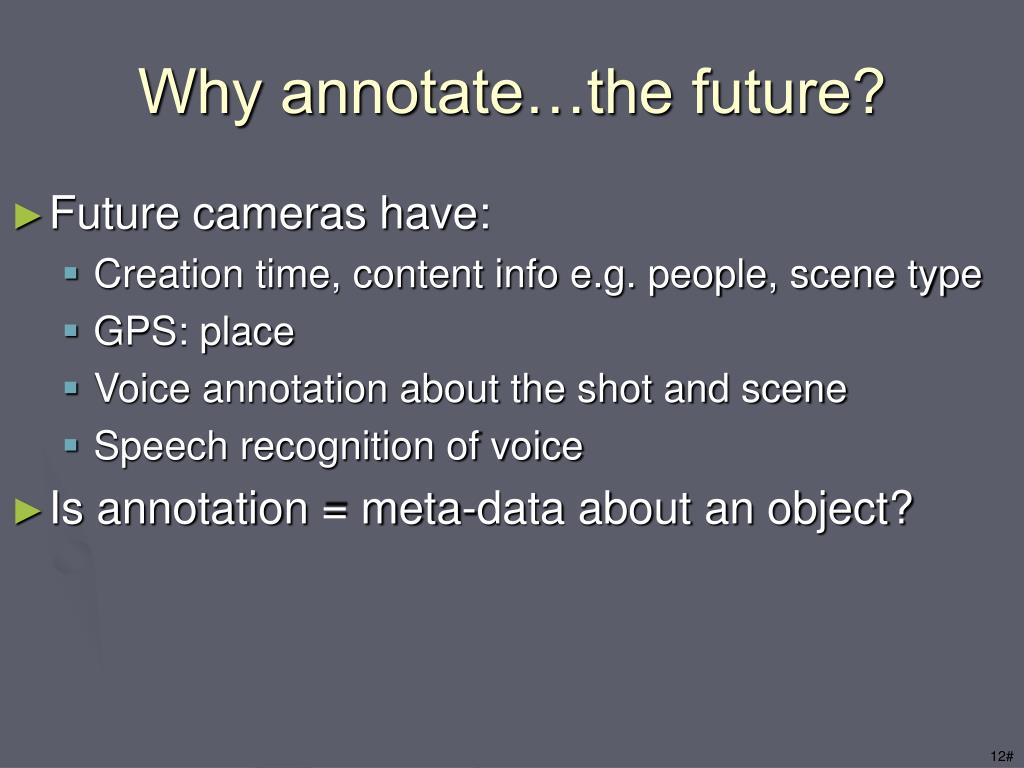 Why annotate…the future?