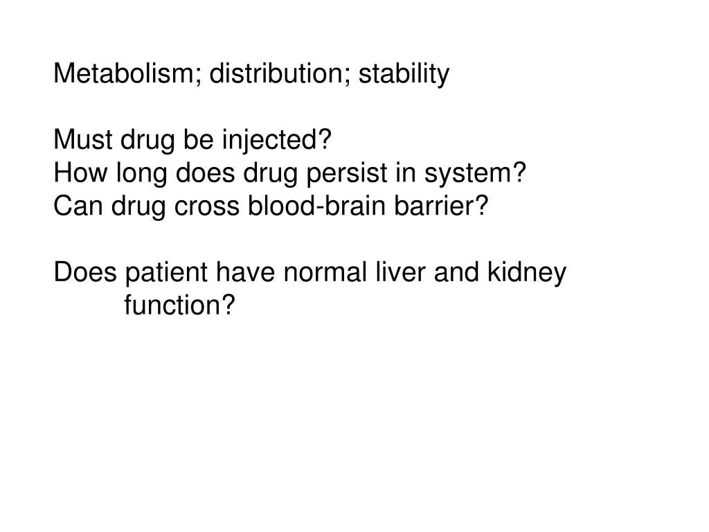 Metabolism; distribution; stability