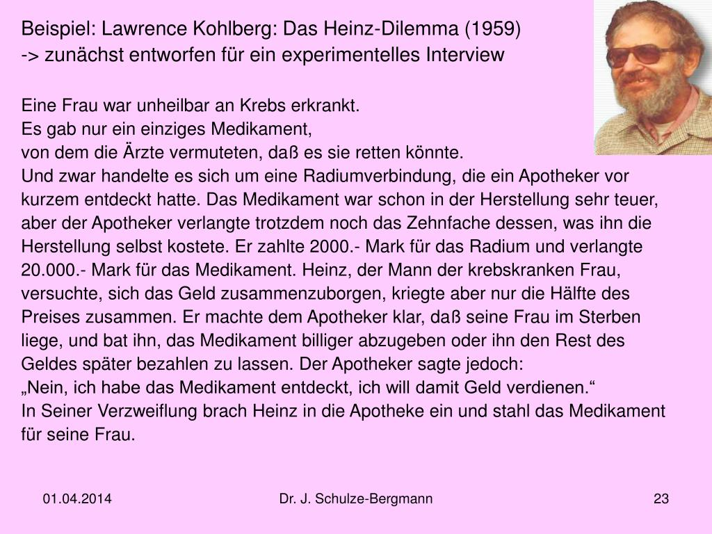 Beispiel: Lawrence Kohlberg: Das Heinz-Dilemma (1959)