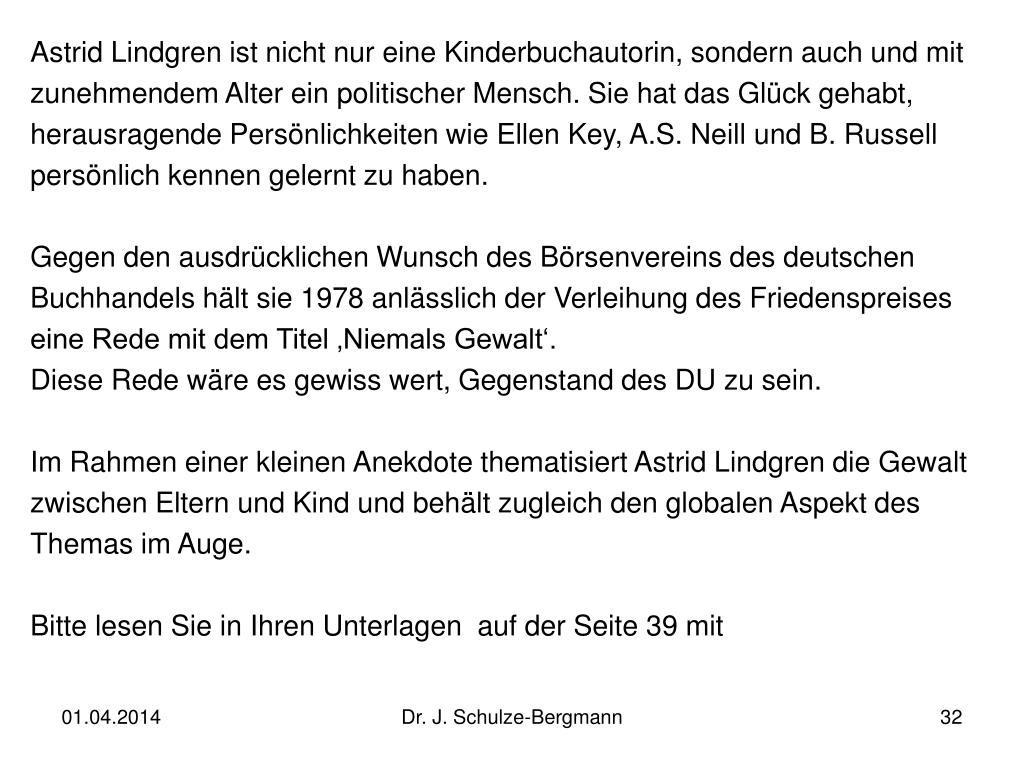 Astrid Lindgren ist nicht nur eine Kinderbuchautorin, sondern auch und mit