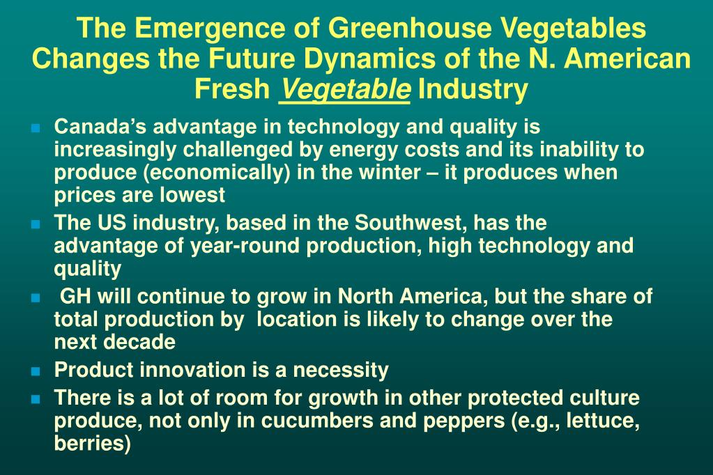 The Emergence of Greenhouse Vegetables Changes the Future Dynamics of the N. American Fresh