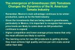 the emergence of greenhouse gh tomatoes changes the dynamics of the n american tomato industry32