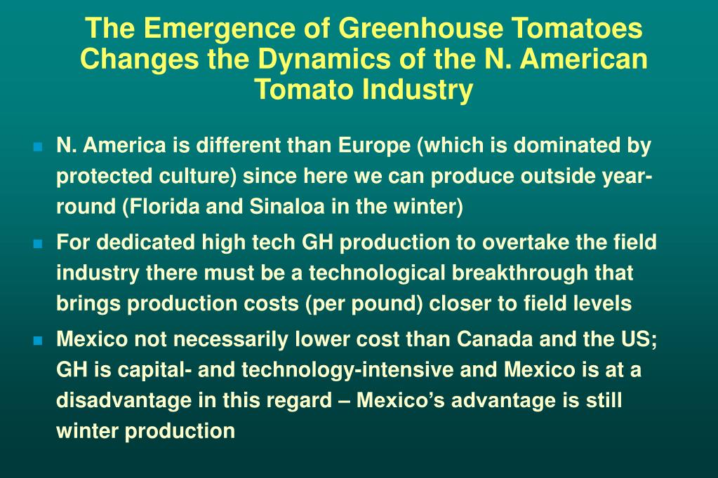The Emergence of Greenhouse Tomatoes Changes the Dynamics of the N. American Tomato Industry