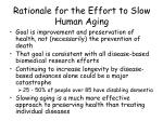 rationale for the effort to slow human aging