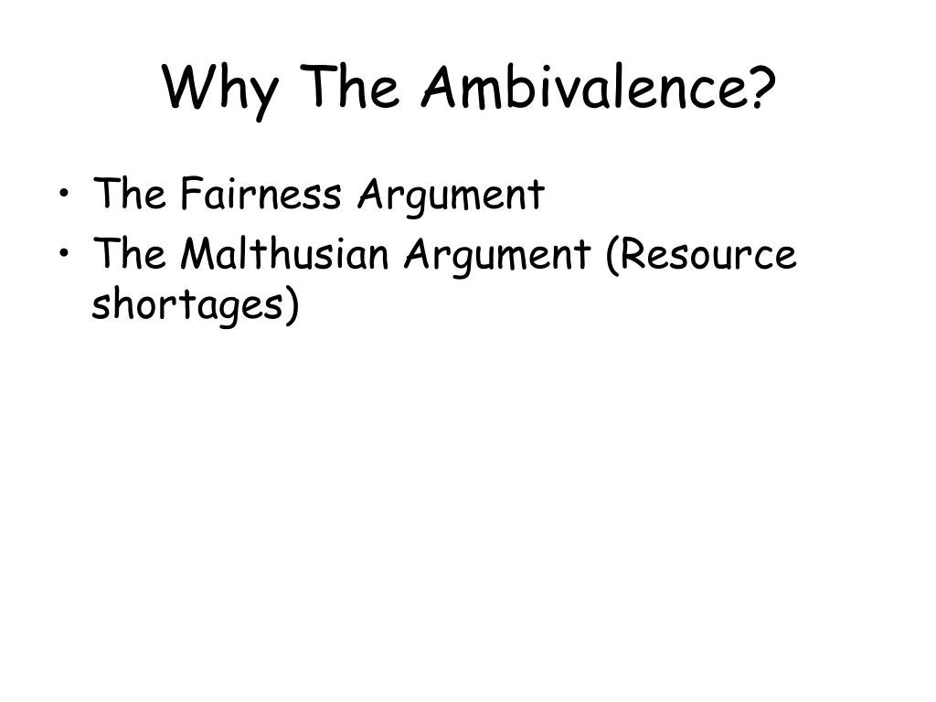 Why The Ambivalence?