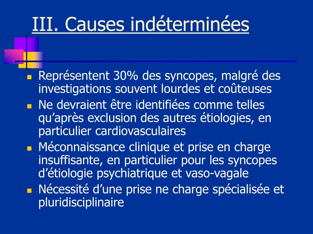 III. Causes indéterminées