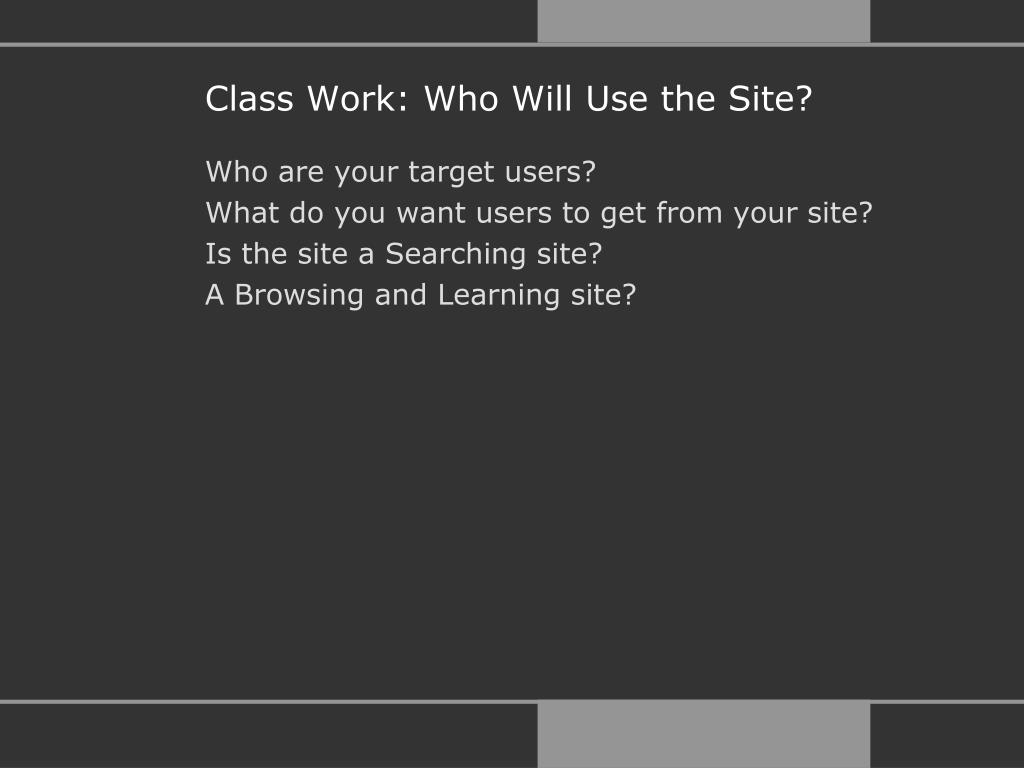 Class Work: Who Will Use the Site?