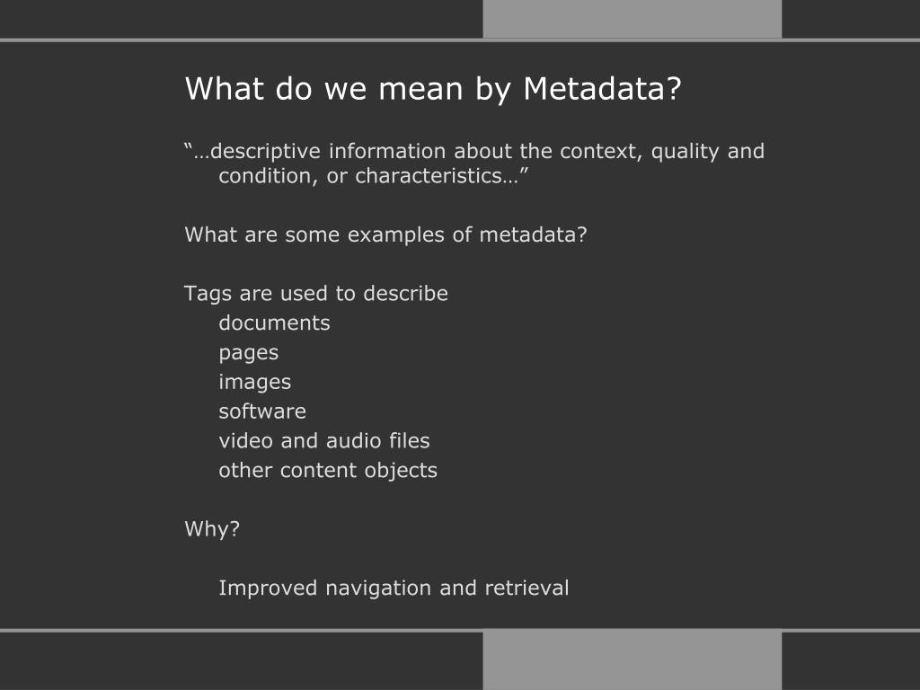 What do we mean by Metadata?