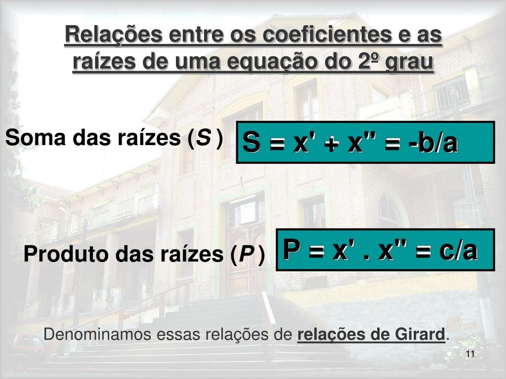 Relações entre os coeficientes e as raízes de uma equação do 2º grau
