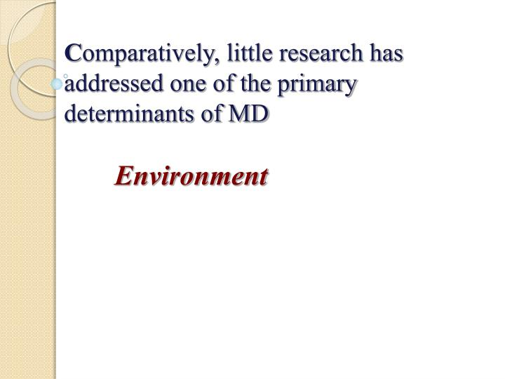 C omparatively little research has addressed one of the primary determinants of md environment