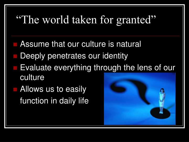 """""""The world taken for granted"""""""