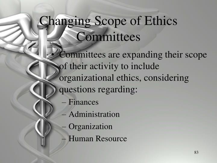 Changing Scope of Ethics Committees
