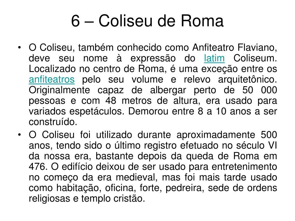 6 – Coliseu de Roma