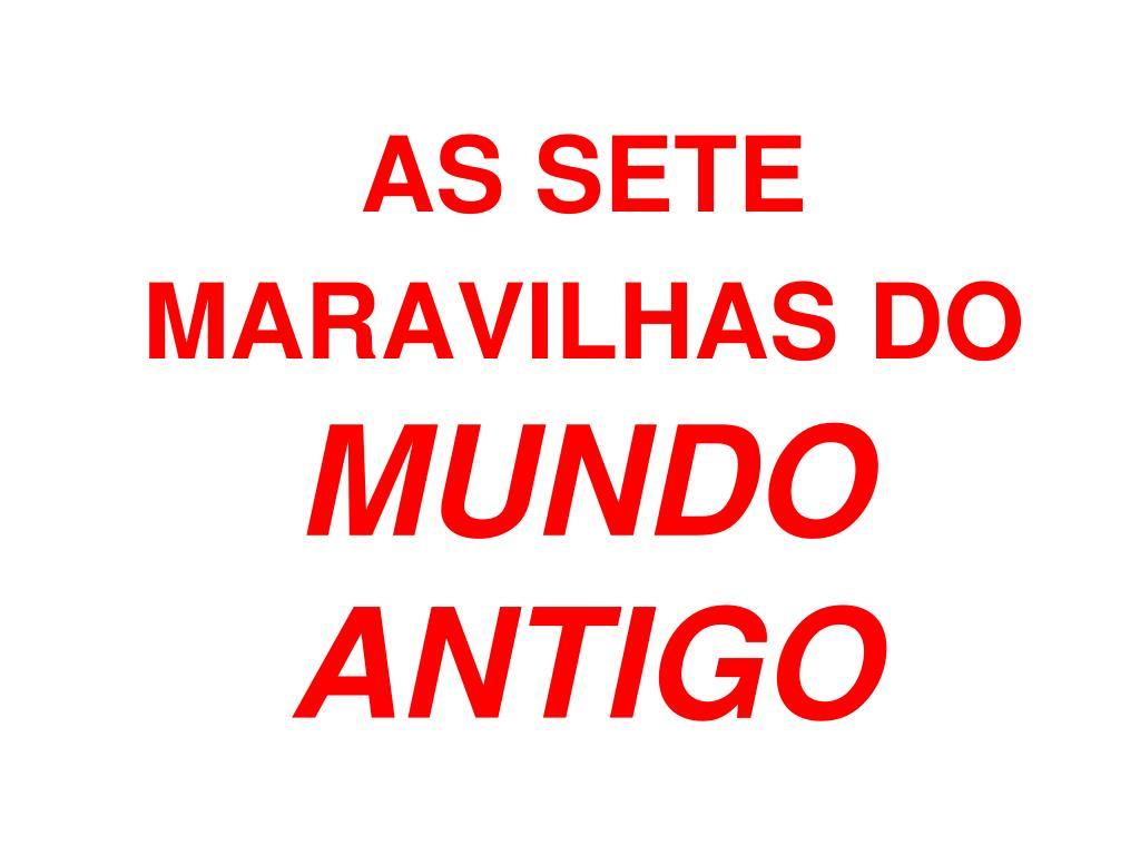 AS SETE MARAVILHAS DO