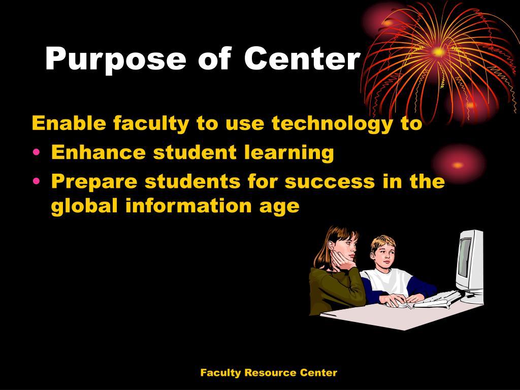 Purpose of Center