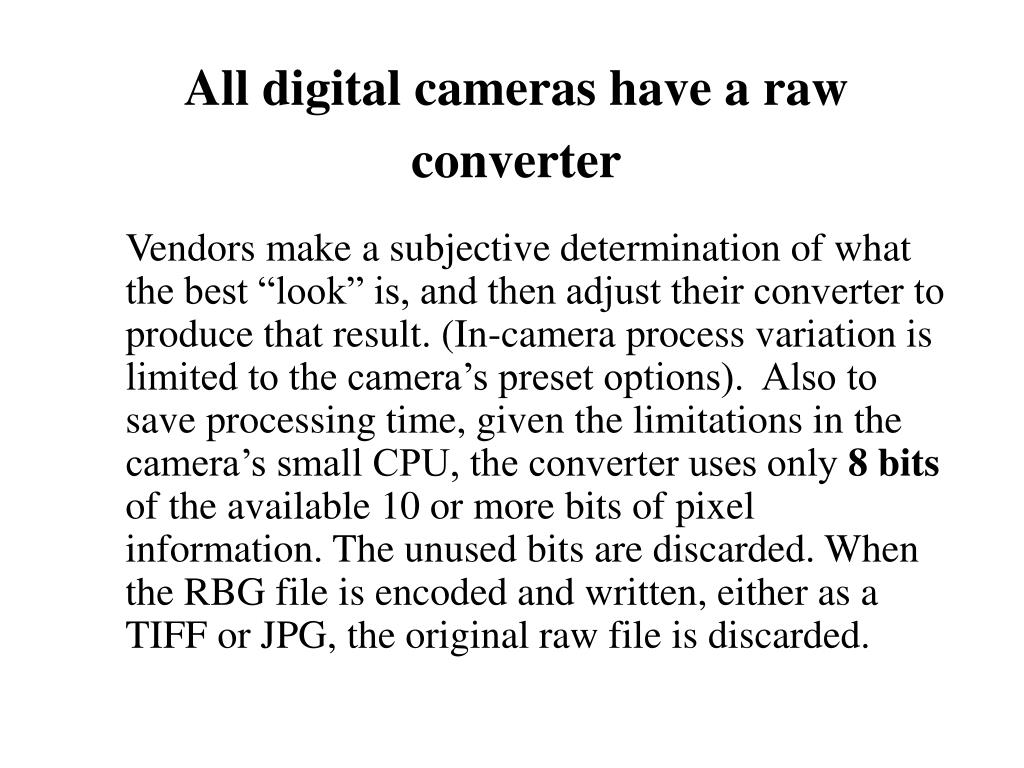 All digital cameras have a raw converter