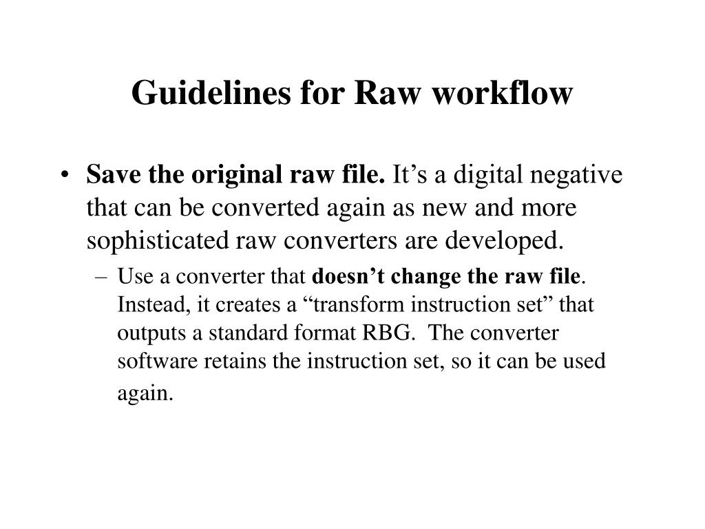 Guidelines for Raw workflow