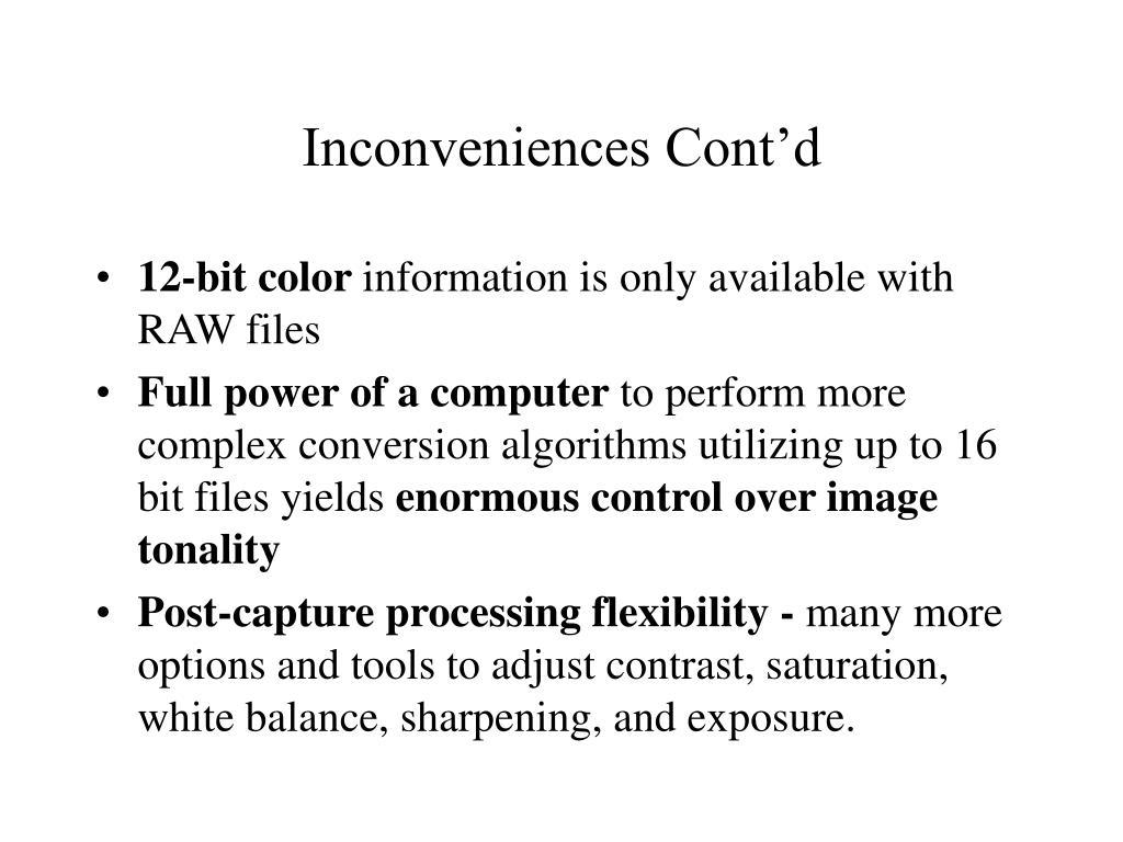 Inconveniences Cont'd