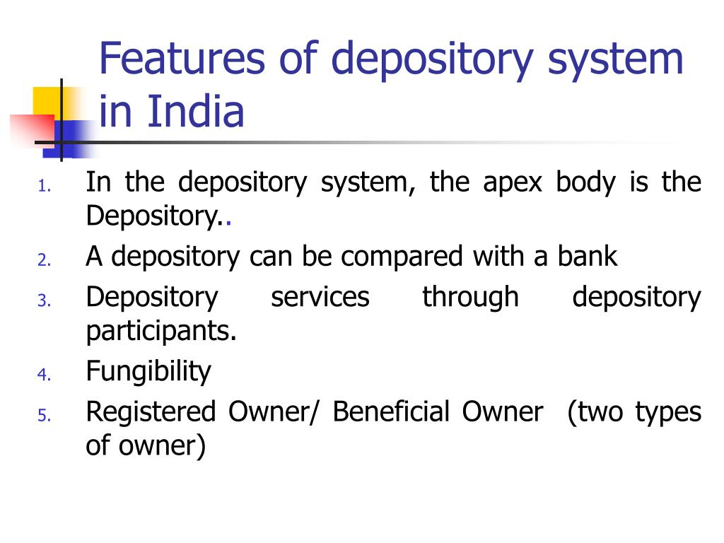 the need for depository systems in india Depository system gives way for dematerialization of shares depository is an  we have so far discussed about the sale and purchase of securities in the secondary market  depository system in india | disadvantages | remedial measures.