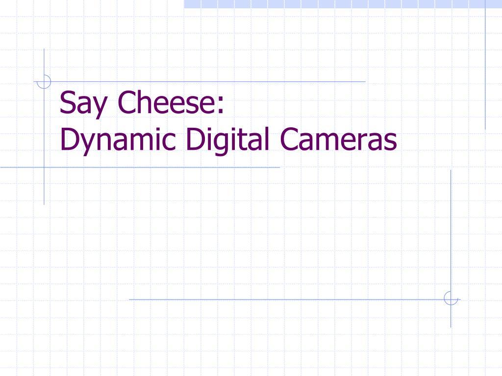Say Cheese: