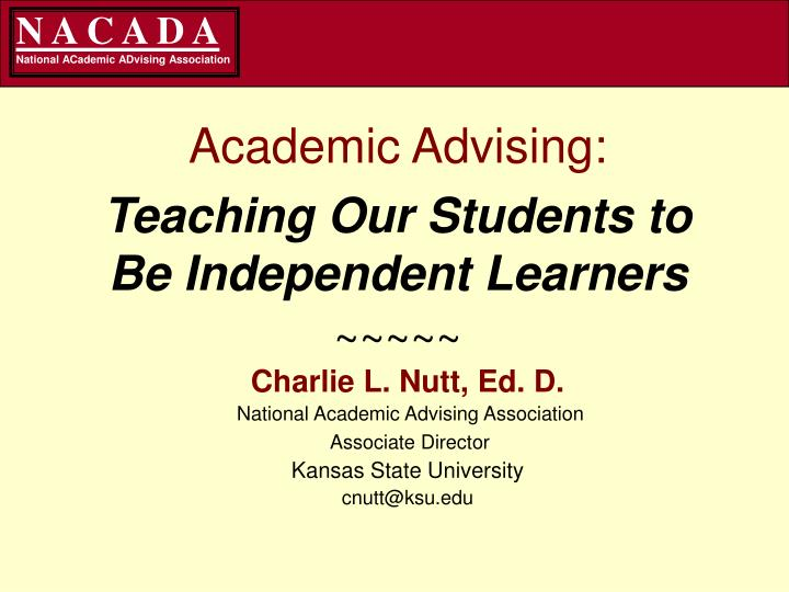 Academic advising teaching our students to be independent learners