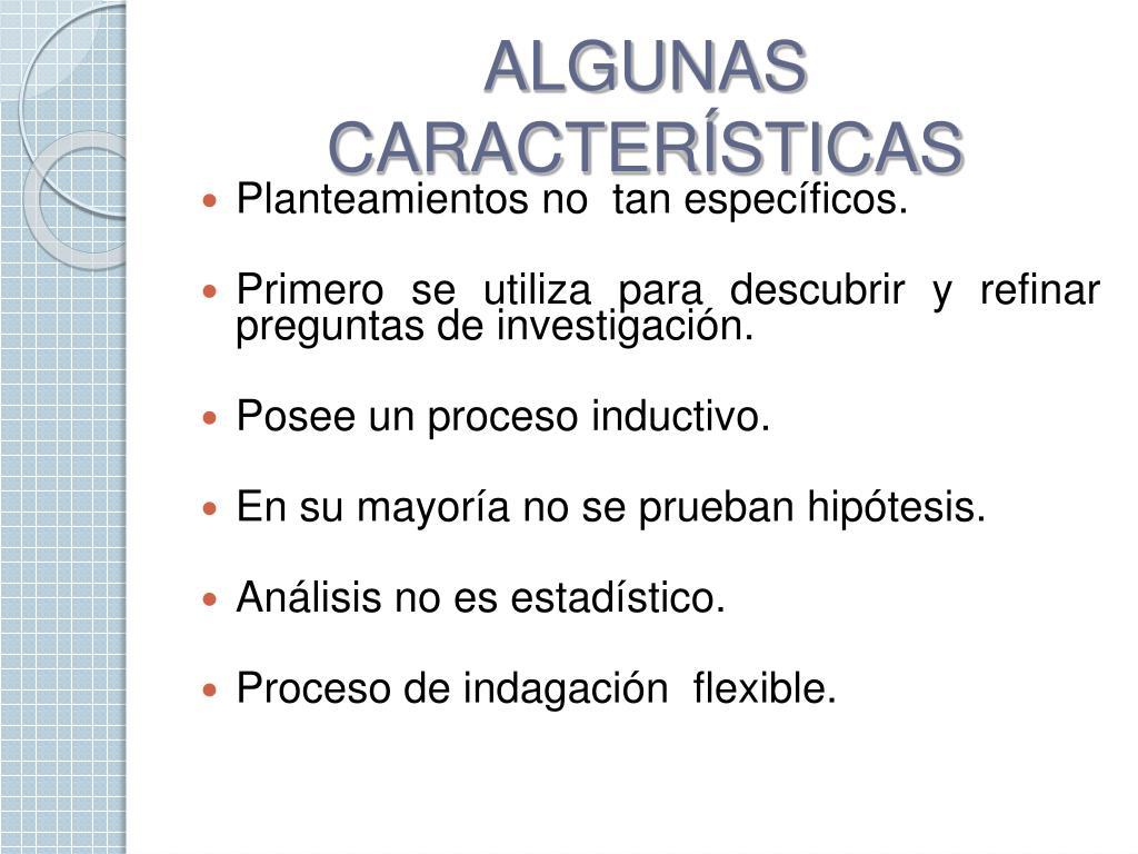 ALGUNAS CARACTERÍSTICAS