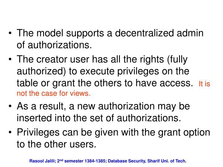 The model supports a decentralized admin of authorizations.