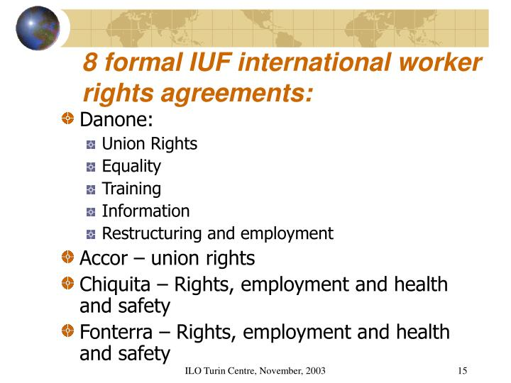 8 formal IUF international worker rights agreements: