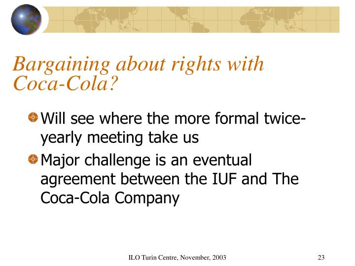Bargaining about rights with Coca-Cola?
