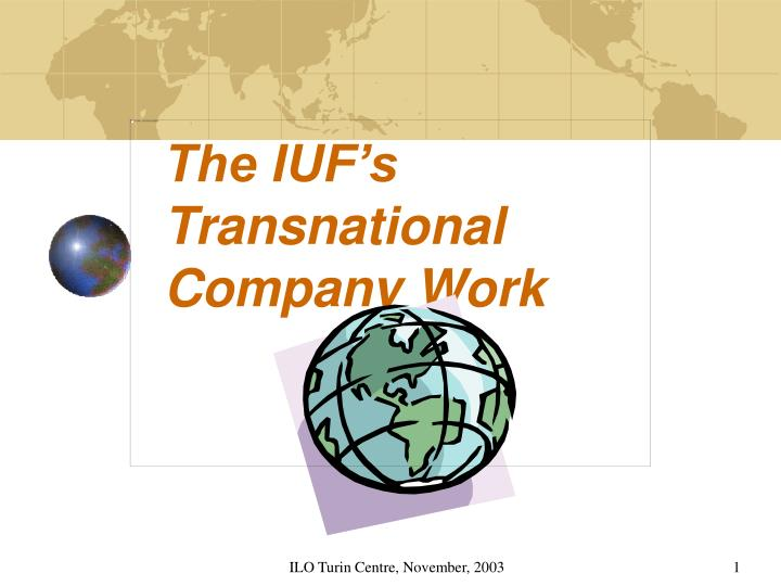 The iuf s transnational company work